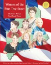 Women of the Pine Tree State: 25 Maine Women You Should Know - Andrea Murphy, Lisa Greenleaf, Joyce Ray, Patty Lyman Schremmer