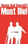 Sacco and Vanzetti Must Die! - Mark Binelli
