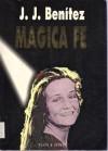 Magica Fe - J.J. Benítez