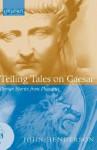 Telling Tales on Caesar: Roman Stories from Phaedrus - Phaedrus, John Henderson