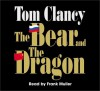 The Bear and the Dragon - Frank Muller, Tom Clancy
