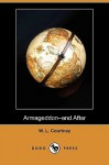 Armageddon-And After (Dodo Press) - W.L. Courtney