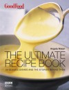 The Ultimate Recipe Book: 50 Classic Dishes and the Stories Behind Them - Angela Nilsen, Angela Nilsen, Raymond Blanc