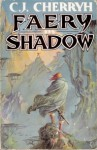 Faery In Shadow - C.J. Cherryh