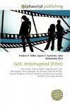 Girl, Interrupted (Film) - Agnes F. Vandome, John McBrewster, Sam B Miller II