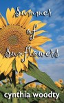 Summer of Sunflowers - Cynthia Woodty, Jennifer Woodty