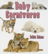 Baby Carnivores - Bobbie Kalman