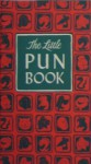 The Little Pun Book (Hardcover) - Robert Margolin, Henry R. Martin