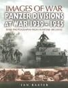 PANZER-DIVISIONS AT WAR 1939-1945 - Ian Baxter