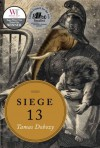 Siege 13: Stories - Tamas Dobozy