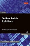 Online Public Relations: A Strategic Approach - Philip Young, David Phillips