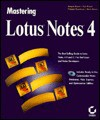 Mastering Lotus Notes 4, with CD-ROM - Kevin Brown, Kenyon Brown, Francois Koutchouk