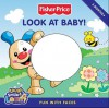 Fisher-Price: Look at Baby!: Fun with Faces - Emily Sollinger, Tom Starace, Robbin Cuddy