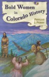 Bold Women in Colorado History - Phyllis J. Perry