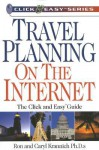 Travel Planning on the Internet: The Click and Easy(tm) Guide - Ron Krannich, Caryl Krannich