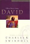 David: A Man of Passion & Destiny (Great Lives from God's Word Series: Volume 1) - Charles R. Swindoll