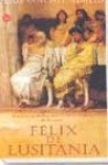 Félix de Lusitania - Jesús Sánchez Adalid