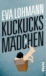 Kuckucksmädchen - Eva Lohmann