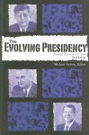 The Evolving Presidency: Landmark Documents, 1787-2008 - Michael Nelson