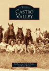 Castro Valley (CA) (Images of America) - Lucille Lorge, Robert Phelps