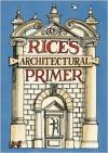 Rice's Architectural Primer - Matthew Rice