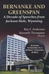 Bernanke and Greenspan: A Decade of Speeches from Jackson Hole, Wyoming - Ben S. Bernanke