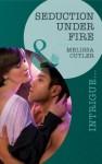 Seduction Under Fire (Mills & Boon Intrigue) - Melissa Cutler