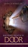 Beyond Death's Door: The Hope for Reunion - Gerald Wheeler