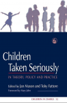 Children Taken Seriously: In Theory, Policy and Practice - Jan Mason, Toby Fattore, Chris Goddard