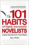 101 Habits of Highly Successful Novelists - Andrew McAleer