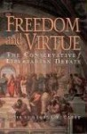 Freedom & Virtue: The Conservative/Libertarian Debate - George W. Carey