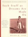 Such Stuff as Dreams Are Made On: The Autobiography and Journals of Helen M. Luke - Helen M. Luke, Charles H. Taylor, Barbara A. Mowat