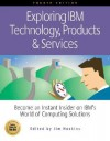 Exploring IBM Technology, Products and Services - Casey Young, Bill Wilson