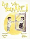 Be Who You Are - Jennifer Carr