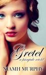 Gretel: A Fairytale Retold - Niamh Murphy