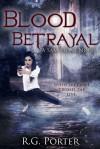 Blood Betrayal - R.G. Porter