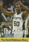 The Admiral: The David Robinson Story - Gregg Lewis, Deborah Shaw Lewis