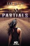 Partials (Les Partials, #1) - Dan Wells