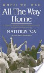 Whee! We, Wee All the Way Home: A Guide to Sensual Prophetic Spirituality - Matthew Fox