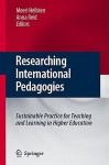 Researching International Pedagogies: Sustainable Practice for Teaching and Learning in Higher Education - Meeri Hellstén, Anna Reid