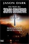 Mallmanns letzte F?lle: Die Welt des John Sinclair - Jason Dark