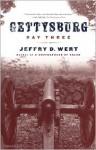 Gettysburg, Day Three - Jeffry D. Wert