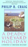 A Deadly Vineyard Holiday - Philip R. Craig