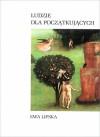 Ludzie Dla Początkujących - Ewa Lipska