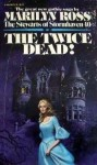 The Twice Dead! - Marilyn Ross