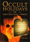 Occult Holidays or God's Holy Days - Which? - Fred R. Coulter