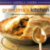 Grandma's Kitchen: A Sampler of Timeless American Home Cooking - Lindley Boegehold
