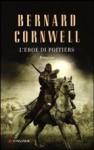 L'eroe di Poitiers - Bernard Cornwell, Donatella Cerrutti Pini