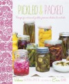 Pickled and Packed: Recipes for Artisanal Pickles, Preserves, Shakes & Cordials - Valerie Aikman-Smith, Erin Kunkel