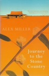 Journey to the Stone Country - Alex Miller